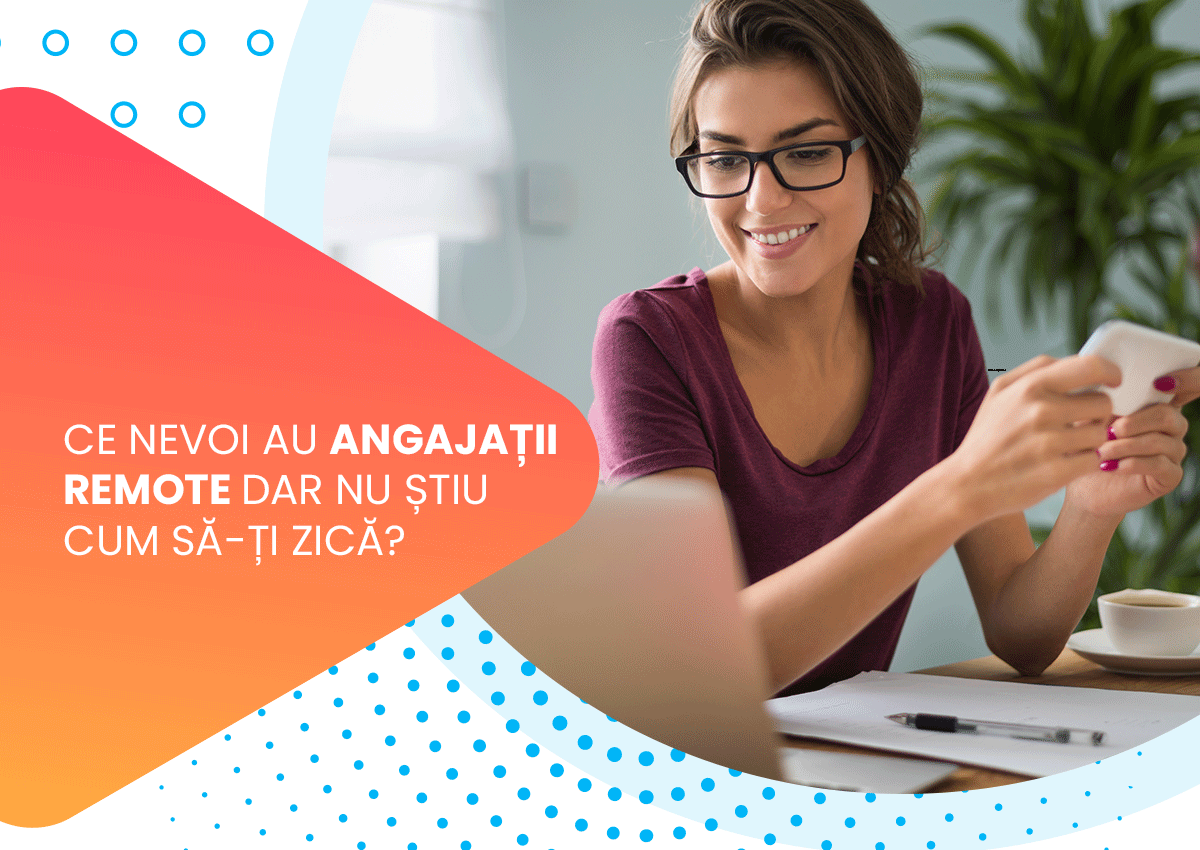 Nevoi pe care angajatii remote le au in cadrul work from home